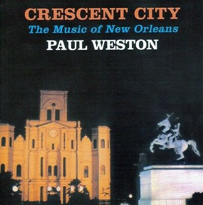 Paul Weston - Cresent City: Music of New Orleans [New CD]