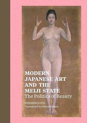 Modern Japanese Art and the Meiji State by Sato Doshin Hardcover Book (English)