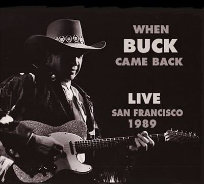 Buck Owens - When Buck Came Back Live San Francisco 1989 [New CD]