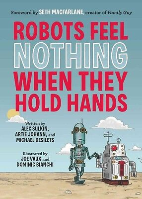 Robots Feel Nothing When They Hold Hands by Alec Sulkin Paperback Book (English)