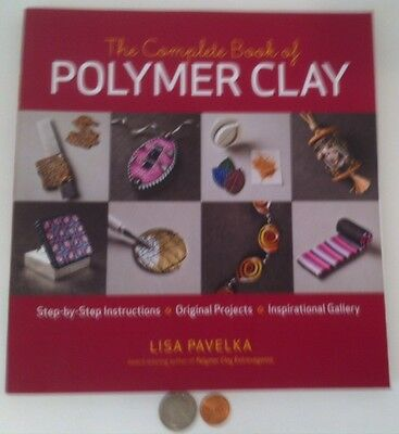 The Complete Book of Polymer Clay, Step by Step Instructions, Lisa Pavelka, Nice