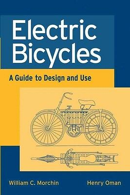 Electric Bicycles: A Guide to Design and Use by William C. Morchin Paperback Boo