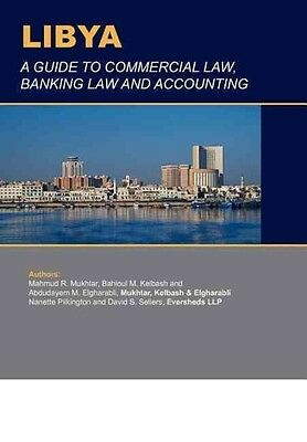 Libya: A Guide to Commercial Law, Banking Law and Accounting by Frere Cholmeleye