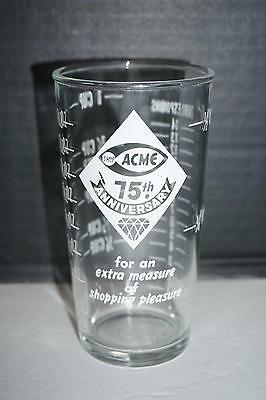 Vtg 1960s Acme Super Market 75th Anniversary Grocery Advertising Measuring Glass