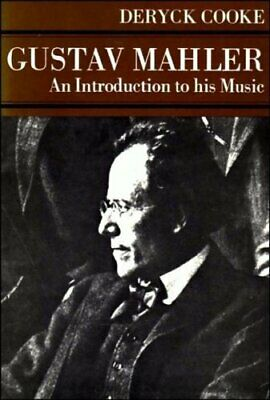 Gustav Mahler: An Introduction to His Music by Cooke, Deryck Paperback Book The