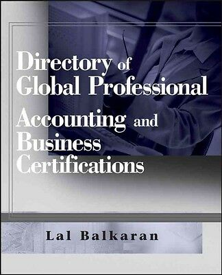 Directory of Global Professional Accounting and Business Certifications by Lal B