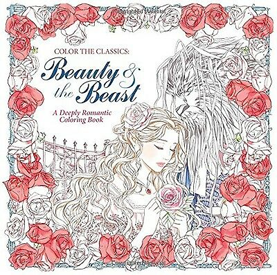 Color the Classics: Beauty and the Beast: A Deeply Romantic Coloring Book