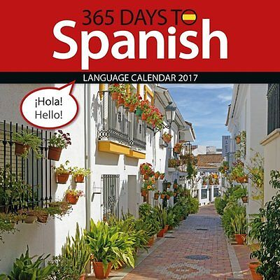 365 Days to Spanish 2017 Monthly Wall Calendar Learn Language Travel Espanol