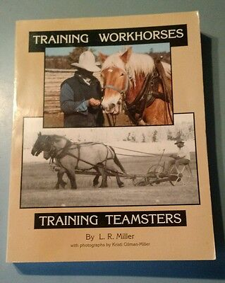 HORSE BOOK,  TRAINING WORKHORSES /  TRAINING TEAMSTERS by Lynn R. Miller