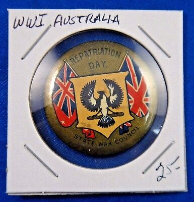 Original Vintage WWI WW1 Australia Repatriation Day State War Council Pin Button