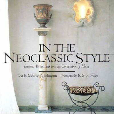 In the Neoclassic Style: Empire, Biedermeier, and the Contemporary Home: Empire,