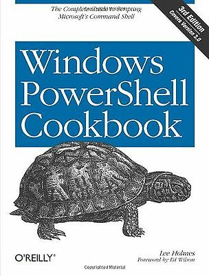Windows PowerShell Cookbook: The Complete Guide to Scripting Microsoft's Comm...