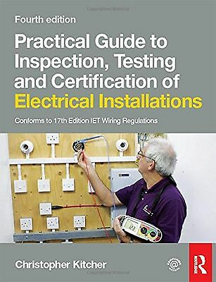 Practical Guide to Inspection Testing and Certification of Electrical Install...