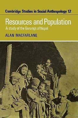 Resources and Population: A Study of the Gurungs of Nepal by Alan Professor MacF