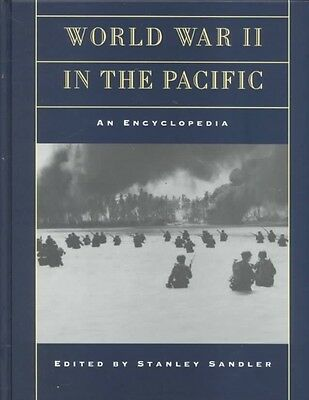 World War II in the Pacific: An Encyclopedia by S. Sandler Hardcover Book (Engli