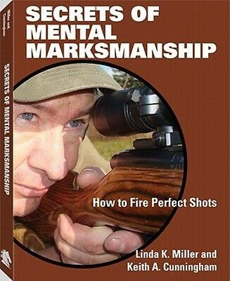 Secrets of Mental Marksmanship by Linda K. Miller Paperback Book
