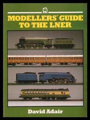 Modeller's Guide to the LNER (London and North Easter..., Adair, David Paperback