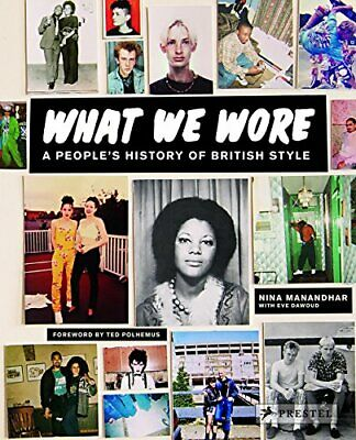 What We Wore: A People's History of British Style by Nina Manandhar Book The