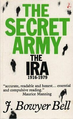 The Secret Army: History of the IRA, 1916-79 by Bell, J. Bowyer Paperback Book