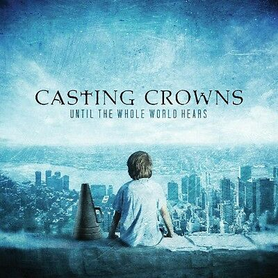 Casting Crowns - Until the Whole World Hears [New CD]