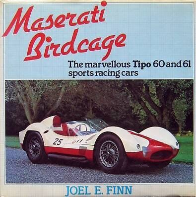 Maserati Birdcage - Marvellous Tipo 60 and 61 Sports Racing Cars HBK
