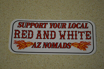 Hells Angels Nomads, AZ USA - Support Your Local Red & White AZ Nomads - Sticker