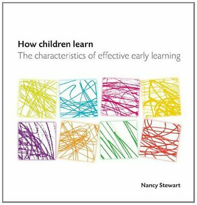 How Children Learn: The Characteristics of Effective Early ... by Stewart, Nancy