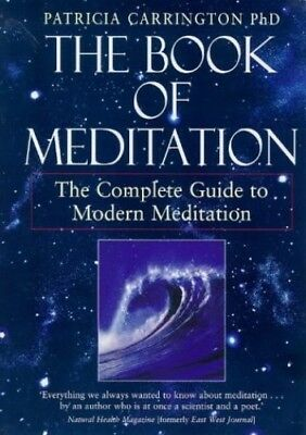 The Book of Meditation:  The Complete Guide... by Carrington, Patricia Paperback