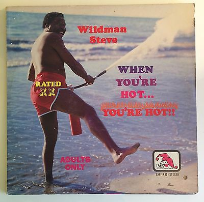 Wildman Steve - When You're Hot... You're Hot!!! - Laff Records A-191 Comedy LP