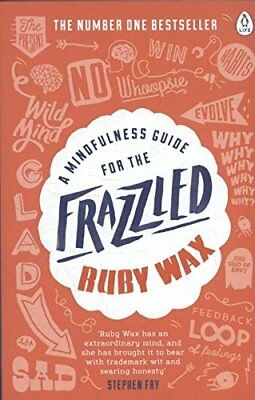 A Mindfulness Guide for the Frazzled by Ruby Wax New Paperback Book