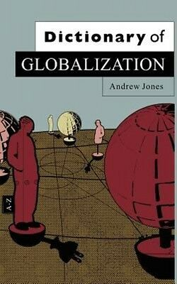 Dictionary of Globalization by Andrew Jones Hardcover Book (English)