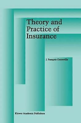 Theory and Practice of Insurance by J. Fran??ois Outreville (English) Hardcover