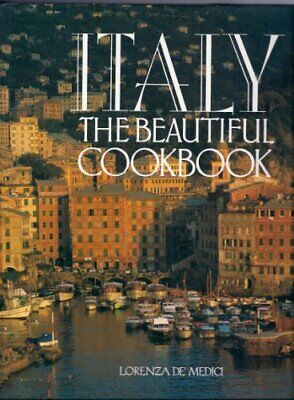 Italy the Beautiful Cookbook by Lorenza De'Medici Book The Cheap Fast Free Post