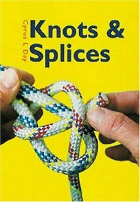 Knots and Splices Pack by Day, Cyrus Lawrence Book The Cheap Fast Free Post
