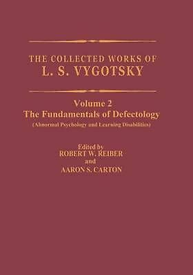 The Collected Works of L.S. Vygotsky: The Fundamentals of Defectology (Abnormal