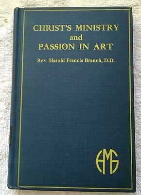 Rare Book Christ's Ministry & Passion in Art by Rev. Harold Francis Branch 1929