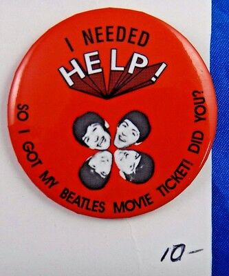 """I Needed Help So I Got My Beatles Movie Tickt! Did You? Pinback Button 2 1/4"""""""