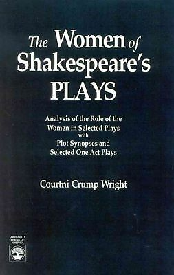 The Women of Shakespeare's Plays: Analysis of the Role of the Women in Select Pl
