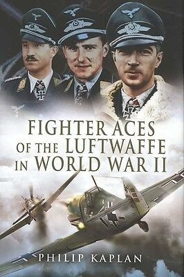 Fighter Aces of the Luftwaffe in World War 2 by Philip Kaplan Hardcover Book (En