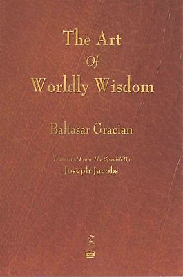 The Art of Worldly Wisdom by Baltasar Gracian Paperback Book (English)
