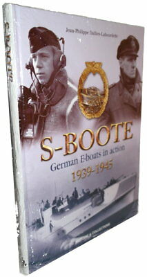 S-Boote - German E-boats in action 1939-45 (Jean-Philippe Dallies-Labourdette)