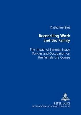 Reconciling Work and the Family by Katherine Bird Paperback Book (English)