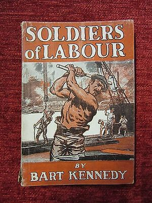 1917 Soldiers Of Labour Bart Kennedy WW1 Vintage The Great War Original fc9