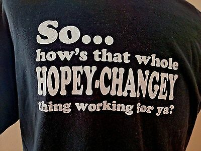 Republican Sarah Palin Quote T-Shirt So How's Hopey Changey Thing Working SIZE L