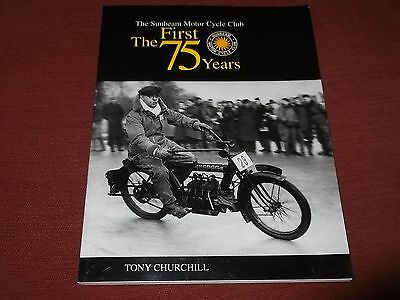 The Sunbeam Motor Cycle Club. First Seventy Five 75 Years. Tony Churchill MCC