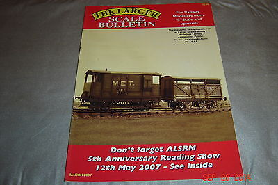 Railway Modelling Magazine The Larger Scale Bulletin March 2007  S Scale upwards