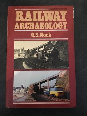 Railway Archaeology by O.S. Nock