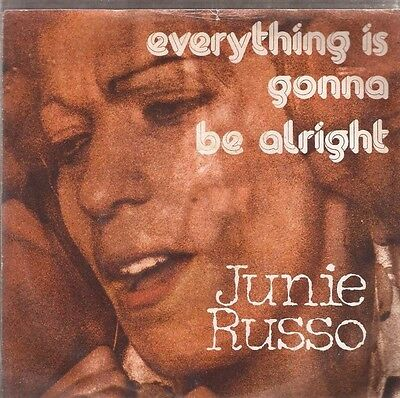 45 Giri - Junie Russo - Everything Is Gonna Be Alright