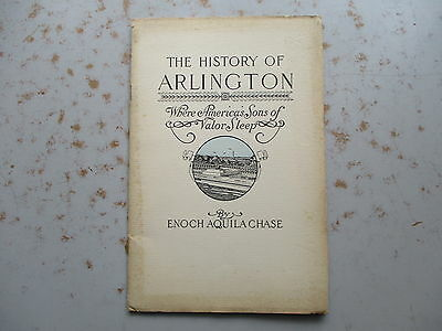 The History of Arlington (Cemetery) by Enoch Aquila Chase - 1929 Tourist Book