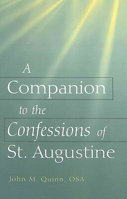 A Companion to the Confessions of St. Augustine by John M. Quinn Hardcover Book